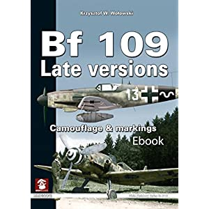 BF 109 Late Versions: Camouflage and Markings (White Series)