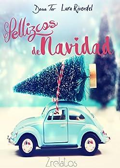 Pellizcos de Navidad (2 relatos) de [Rivendel, Lara, Ter, Dona]