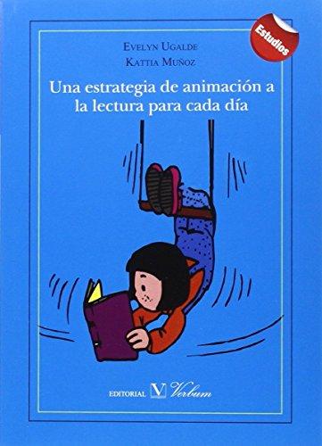 UNA ESTRATEGIA DE ANIMACIÓN A LA LECTURA PARA CADA DÍA (Infantil-Juvenil)