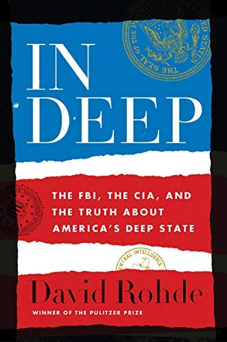 In Deep: The FBI, the CIA, and the Truth about America's Deep State (English Edition)
