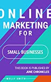 Online Marketing for Small Businesses: 13 ways to promote your business with online marketing (Marketing Journals)