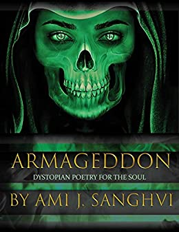 Armageddon: Dystopian Poetry for the Soul by [Sanghvi, Ami J.]