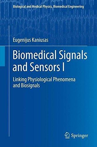 Biomedical Signals and Sensors I: Linking Physiological Phenomena and Biosignals (Biological and Medical Physics, Biomedical Engineering) by Eugenijus Kaniusas (2012-04-12)