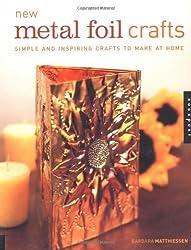 New Metal Foil Crafts by Barbara Matthiessen (2002-08-02)
