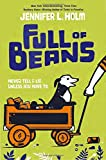 Full of Beans by Jennifer L. Holm (2016-08-30)