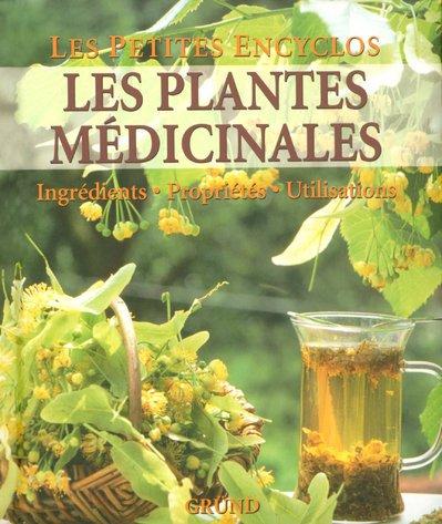 Les plantes médicinales : Ingrédients-Propriétés-Utilisations par Anne Iburg