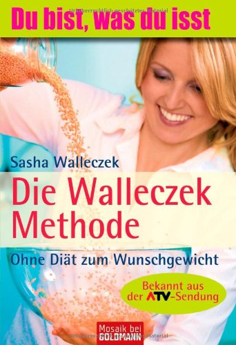 Abbildung: Die Walleczek-Methode: Ohne Diät zum Wunschgewicht