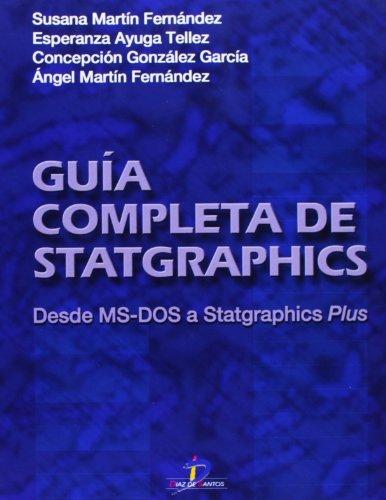 Guía completa de Statgraphics.: . Desde MS-DOS a Statgraphic Plus por Susana Martín Fernández