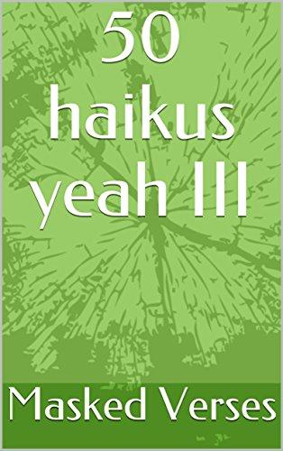 50 haikus yeah III por Masked Verses