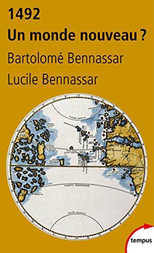 1492. Un monde nouveau ? (TEMPUS) par Lucile BENNASSAR