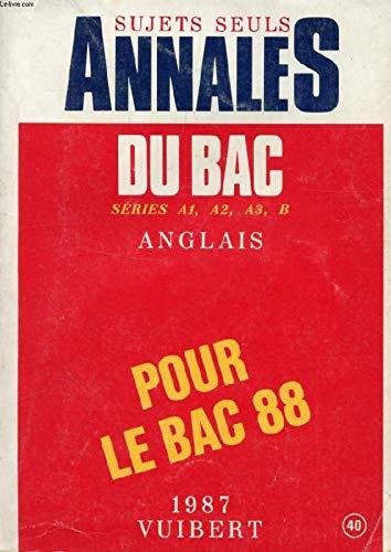Sujets seuls annales du bac serie a1,a2,a3,b - anglais pour le bac 88