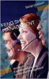 FENG SHUI MANAGEMENT: Asiatische Einflussfaktoren im modernen Management (German Edition)...