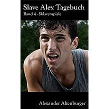 Slave Alex Tagebuch: Band 4