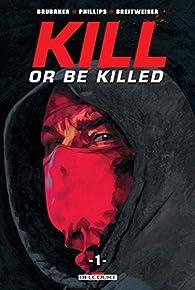Kill or be killed, tome 1 par Ed Brubaker