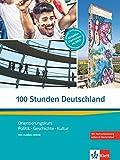 100 Stunden Deutschland: Orientierungskurs Politik, Geschichte, Kultur. Kurs- und Übungsbuch mit Audios online - Ellen Butler