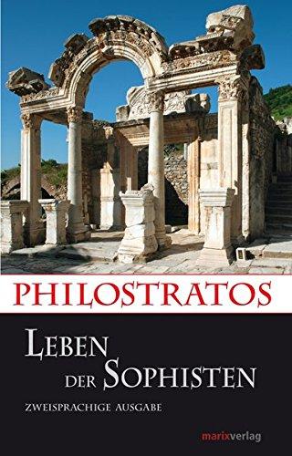 Leben der Sophisten: Zweisprachige Ausgabe Neuübersetzung (Kleine Historische Reihe)