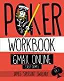 Poker Workbook: 6max Online Cash Games Vol 1