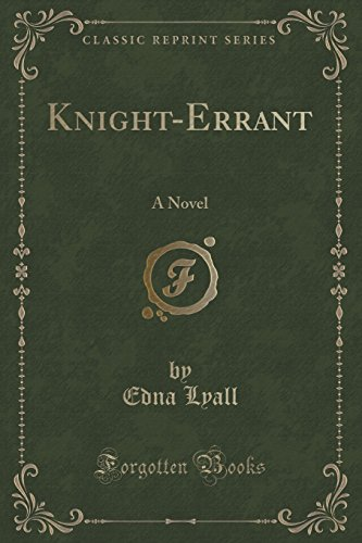 Knight-Errant: A Novel (Classic Reprint)
