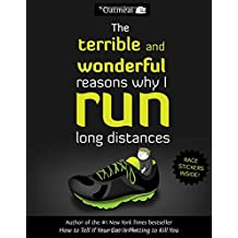 The Terrible and Wonderful Reasons Why I Run Long Distances (The Oatmeal)
