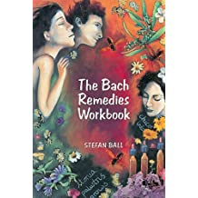 The Bach Remedies Workbook by Stefan Ball (1998-03-01)