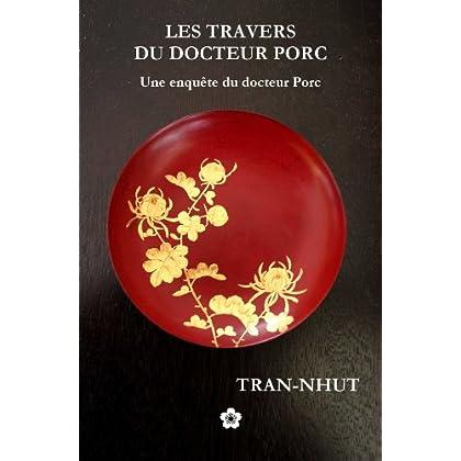 Les Travers du docteur Porc (Une enquête du mandarin Tân t. 6)