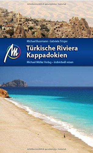 Türkische Riviera - Kappadokien: Reiseführer mit vielen praktischen Tipps