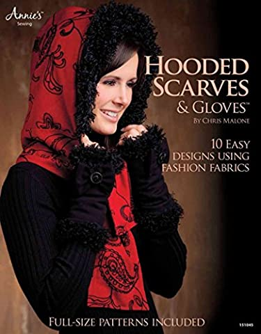 [Hooded Scarves & Gloves: 10 Easy Designs Using Fashion Fabrics] (By: Chris Malone) [published: January, 2013]