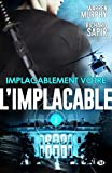 Implacablement vôtre: L'Implacable, T1 (Pulp) (French Edition)