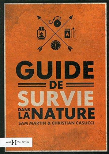 Guide de survie dans la nature par Christian CASUCCI