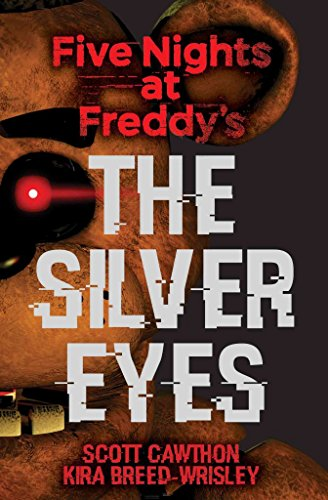 [(Five Nights at Freddy's - The Silver Eyes)] [Author: Scott Cawthon , Kira Breed-Wrisley] published on (March, 2017)