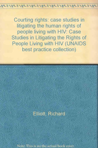Courting rights: case studies in litigating the human rights of people living with HIV: Case Studies in Litigating the Rights of People Living with HIV (UNAIDS best practice collection) por Richard Elliott