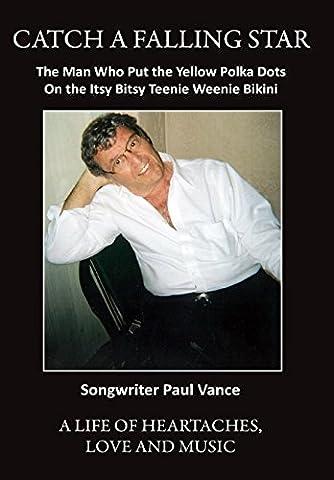 Catch A Falling Star: The Man Who Put The Yellow Polka Dots On the Itsy Bitsy Teenie Weenie Bikini