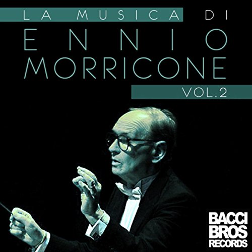 La Musica di Ennio Morricone, ...