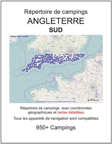 Répertoire de campings SUD DE L'ANGLETERRE (avec coordonnées géographiques et cartes détaillées) (French Edition)