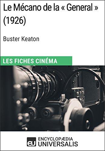 Le Mécano de la « General » de Buster Keaton: Les Fiches Cinéma d'Universalis