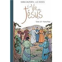 La vie de Jésus d'après MARIA VALTORTA T10 - Notre Père
