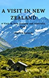 A Visit In New Zealand: A Visit in New Zealand and Australia, Part 1