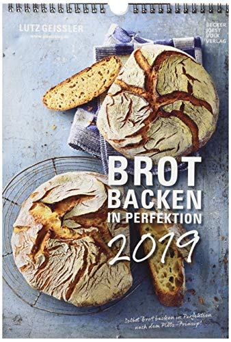 Brot backen in Perfektion 2019 - Rezeptkalender (24 x 34) - Küchenkalender - gesunde Ernährung