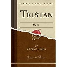 Tristan: Novelle (Classic Reprint)