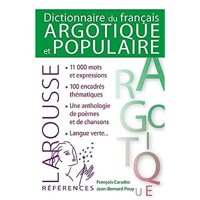 Dictionnaire du français argotique et populaire