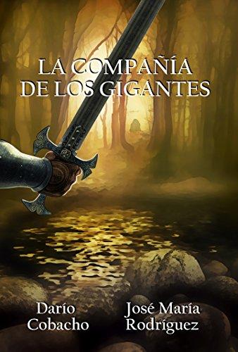 La compañía de los gigantes (La búsqueda del Torem nº 2) por José María Rodríguez Pérez