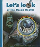 Let's Look at the Ocean Depths Close Up