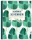 Geschenkpapier-Buch - Schöner schenken (All about green): Zauberhafte Geschenkpapiere