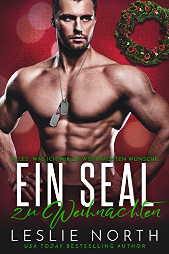 Ein SEAL zu Weihnachten (Alles, was ich mir zu Weihnachten wünsche 2)