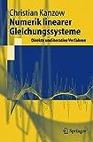 Numerik Linearer Gleichungssysteme: Direkte und iterative Verfahren (Springer-Lehrbuch) (German Edition)