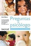 Preguntas al psicólogo (Castellano - Salvat - Maternidad/Psicología - Psicología)