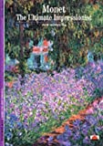 Monet: The Ultimate Impressionist (New Horizons) by ANTHONY ROBERTS' 'SYLVIE PATIN (1993-05-03)