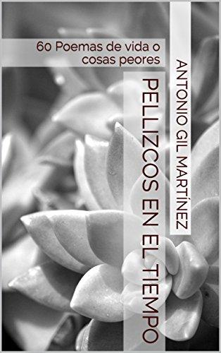 Download Pellizcos en el Tiempo: 60 Poemas de vida o cosas peores