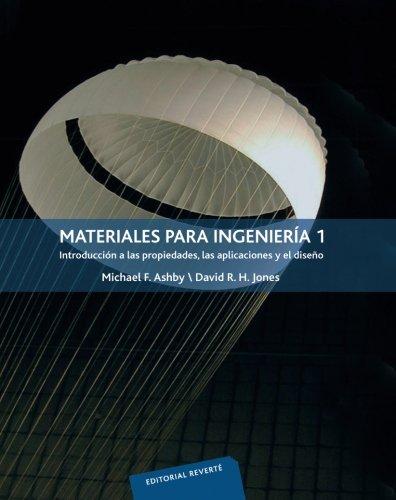 Materiales para ingeniería Vol. 1: Introducción a las propiedades, las aplicaciones y el diseño