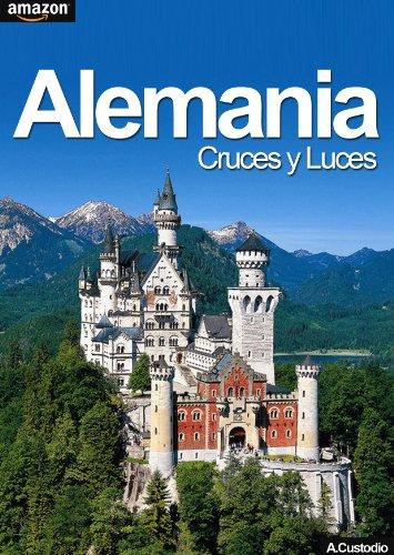 ALEMANIA , Luces y Cruces por Antonio Custodio